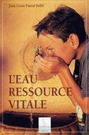 L'Eau Ressource Vitale - Couverture - Format classique