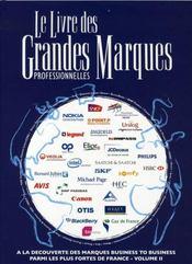 Le livre des grandes marques professionnelles t.2 ; à la découverte des marques business to business - Intérieur - Format classique