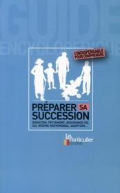 Vente  Préparer sa succession ; donation, testament, assurance vie, sci, regime matrimonial, adoption...  - Collectif