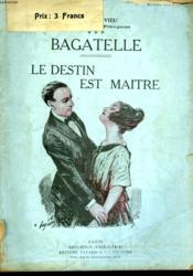 Bagatelle Suivi De Le Destin Est Maitre. - Couverture - Format classique