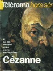Telerama Hors-Serie. Cezanne, Vu Par Des Ecrivains Et Des Artistes Contemporains. - Couverture - Format classique