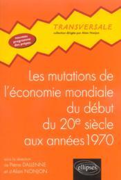 Les Mutations De L'Economie Mondiale Du Debut Du 20e Siecle Aux Annees 1970 - Couverture - Format classique