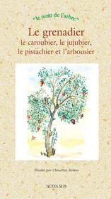 Le grenadier, le caroubier, le jujubier, le pistachier et l'arbousier - Intérieur - Format classique