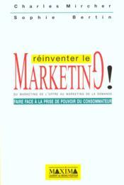 Reinventer Le Marketing - Faire Face A La Prise Depouvoir Du Consommateur - Couverture - Format classique