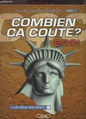 Combien Ca Coute ; Edition 2001 - Couverture - Format classique