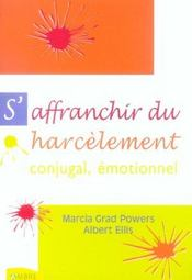 Vente  S'affranchir du harcelement conjugal emotionnel  - Marcia Grad Powers - Albert Ellis