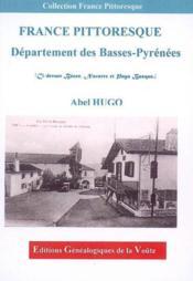 France pittoresque ; département des Basses-Pyrénées ; (ci-devant Béarn, Navarre et Pays Basque) - Couverture - Format classique
