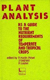 Plant analysis as a guide to the nutrient requirements of temperate and tropical crops - Couverture - Format classique