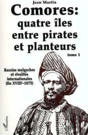 Comores (T1) Quatre Iles Entre Pirates Et Planteurs - Couverture - Format classique