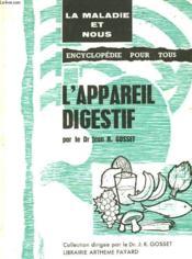 L'Appareil Digestif. Encyclopedie Pour Tous. La Maladie Et Nous N° 1. - Couverture - Format classique