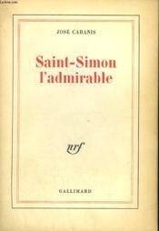 Saint-Simon L'Admirable. - Couverture - Format classique