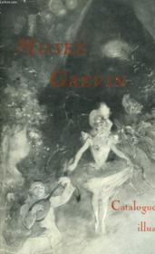 MUSEE GREVIN. CATALOGUE ILLUSTRE. 116e EDITION. - Couverture - Format classique