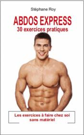 Vente  Abdos express ; 30 exercices pratiques  - Stephane Roy