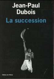 Vente  La succession  - Jean-Paul Dubois