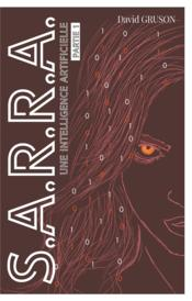 Vente livre :  S.A.R.R.A. ; une intelligence artificielle  - David Gruson