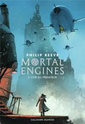 Mortal engines t.2 ; l'or du prédateur  - Philip Reeve