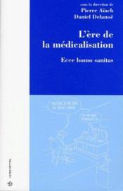 L'ère de la médicalisation : ecce homo sanitas - Couverture - Format classique