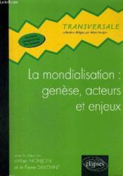 La mondialisation : génèse, acteurs et enjeux - Couverture - Format classique