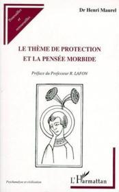 Le thème de protection et la pensée morbide - Couverture - Format classique