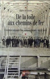 De la toile aux chemins de fer ; l'extension nationale d'une entreprise bretonne au xix siècle - Intérieur - Format classique