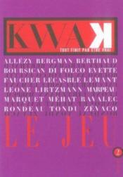 Kwak ; tout finit par etre vrai t.2 ; le jeu - Couverture - Format classique