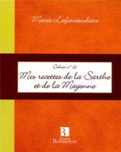 Mes recettes de la Sarthe et de la Mayenne - Couverture - Format classique