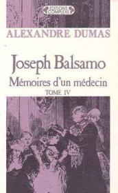 Joseph Balsamo, t.4 ; mémoires d'un médecin - Couverture - Format classique