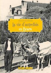 La Vie D'Autrefois Dans Le Bearn - Couverture - Format classique