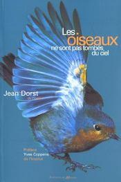 Les Oiseaux Ne Sont Pas Tombes Du Ciel N Ed - Intérieur - Format classique