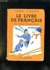 LE LIVRE DE FRANCAIS DU COURS ELEMENTAIRE. CLASSE DE 9e DES LYCEES ET COLLEGES. - Couverture - Format classique