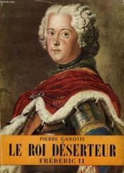 Le Roi Deserteur. Frederic Ii. Collection L'Histoire Illustree N°8. - Couverture - Format classique