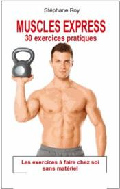 Vente  Muscles express ; 30 exercices pratiques  - Stephane Roy