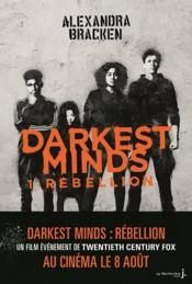 Vente  Darkest minds T.1 ; rébellion  - Alexandra Bracken