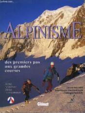 Alpinisme : Des Premiers Pas Aux Grandes Courses - Couverture - Format classique