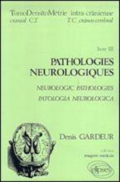 Pathologies Neurologiques Livre Iii Tomodensitometrie Intra-Cranienne - Intérieur - Format classique