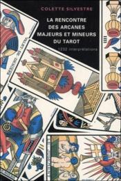 La rencontre des arcanes majeurs et mineurs du tarot - Couverture - Format classique