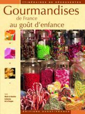 Gourmandises de France au goût d'enfance - Couverture - Format classique