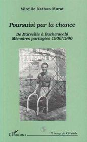 Poursuivi par la chance ; de marseille à buchenwald ; mémoires partagées, 1906-1996 - Intérieur - Format classique