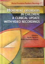Vente livre :  Movement disorders in children : a clinical update with video recordings ; dyskinésies chez l'enfant  - Nardocci N - Nardocci N.