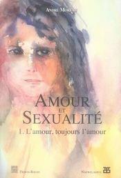 Amour et sexualité t.1 ; l'amour, toujours l'amour - Intérieur - Format classique