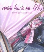 Mes Trucs En Fil -(Pour Garcons Et Filles) - Intérieur - Format classique