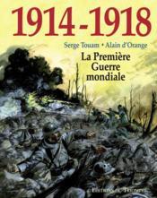 1914-1918, la première guerre mondiale - Couverture - Format classique