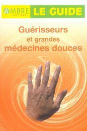Guerisseurs Et Grandes Medecines Douces - Le Guide - Intérieur - Format classique