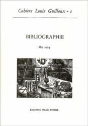 Cahiers louis guilloux t.1 ; bibliographie - Couverture - Format classique