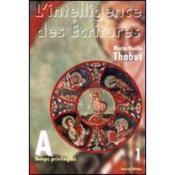 L'intelligence des écritures t.1 ; année A temps privilegie - Couverture - Format classique