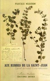 Aux herbes de la saint-jean, carnet de notes d'une herboriste - Intérieur - Format classique