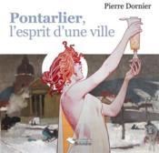 Pontarlier, l'esprit d'une ville - Couverture - Format classique