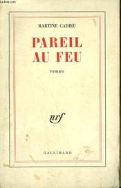 Pareil Au Feu. - Couverture - Format classique