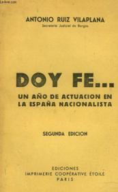 Doy Fe... Un Ano De Actuacion En La Espana Nacionalista - Couverture - Format classique