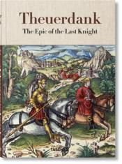 Vente livre :  Theuerdank ; the epic of the Last Knight  - Stephan Fussel
